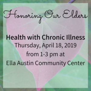 Honoring Our Elders 18 April 2019 @ Ella Austin Community Center
